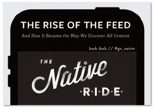 #SHFT2Native The Rise of #NativeAds // #Go_Native by @blogs4bytes // http://goo.gl/MochNd // The Native Ride