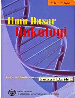 Buku Ilmu Dasar Onkologi Edisi 3 by Siti Boediana