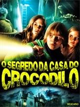 O Segredo da Casa do Crocodilo – Dublado (2012)