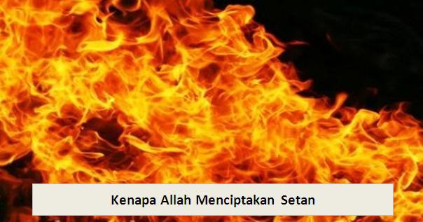 Kenapa Allah Menciptakan Setan