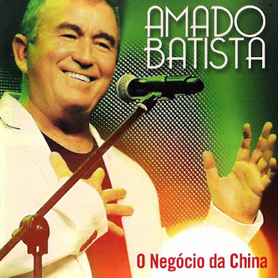 Baixar CD Amado Batista - O Negocio da China Grátis MP3