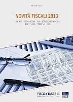 Novità fiscali 2013: Tutte le novità fiscali 2013 apportate dai decreti Sviluppo e Stabilità in tema di IVA - DETRAZIONI D'IMPOSTA - IRAP - TARES - TOBIN TAX - IVIE
