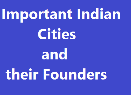 Important Indian Cities and their Founders