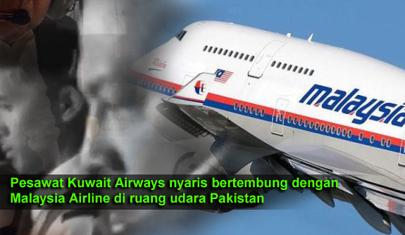 Pesawat Kuwait Airways hampir bertembung dengan Malaysia Airline di ruang udara Pakistan