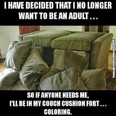 I Have Decided That I No Longer Want To Be An Adult Funny Couch Fort Coloring