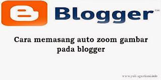 Cara memasang auto zoom gambar pada blogger