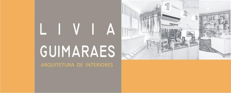 LIVIA GUIMA ARQ + DESIGN