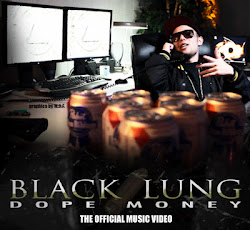 "BLACK LUNG ""DOPE MONEY"" MUSIC VIDEO"