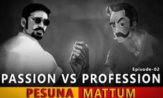 Pesuna Mattum Epi 02   Passion VS Profession   Madras Central