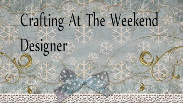Crafting at the Weekend DT Member