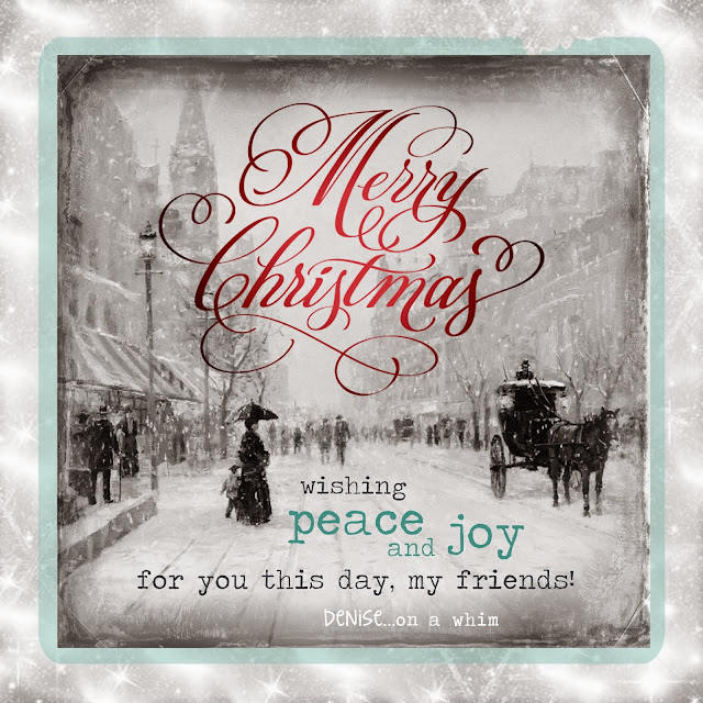 Merry Christmas to You and Yours from Our Family at http://deniseonawhim.blogspot.com