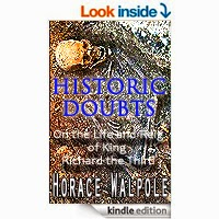 Historic Doubts on the Life and Reign of King Richard the Third by Horace Walpole