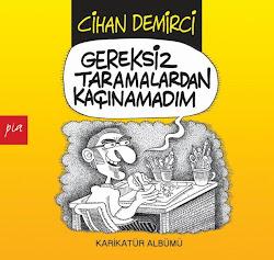 CİHAN DEMİRCİ'NİN İLK KARİKATÜR ALBÜMÜ BİR AYDA 2. BASIMINI YAPTI!
