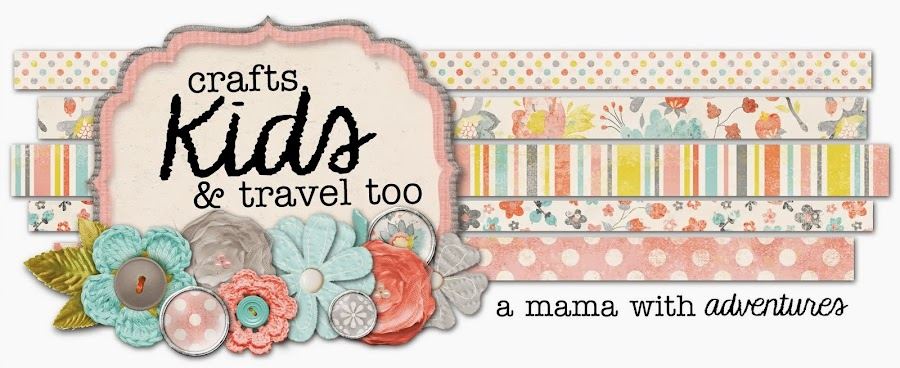 Crafts, kids and  travel too