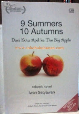 Buku Novel : 9 Summers 10 Autumns – Iwan Setyawan