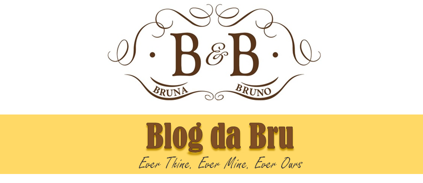 B&B :: Blog da Bru