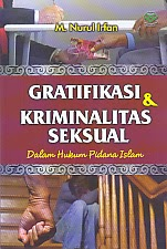 toko buku rahma: buku GRATIFIKASI DAN KRIMINALITAS SEKSUAL DALAM HUKUM PIDANA ISLAM, pengarang nurul irfan, penerbit amzah