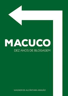Livro Macuco - Dez anos de blogagem
