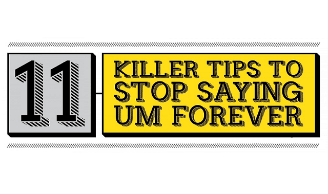 11 Killer Tips to Stop Saying 'Um' Forever
