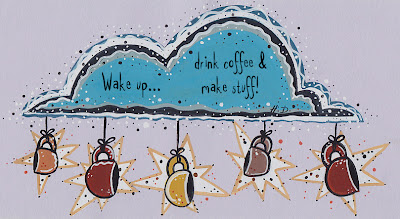 Wake up, drink coffee and make stuff! by Holly DeWolf