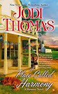"BOOK TOUR ""A PLACE CALLED HARMONY, by JODI THOMAS"