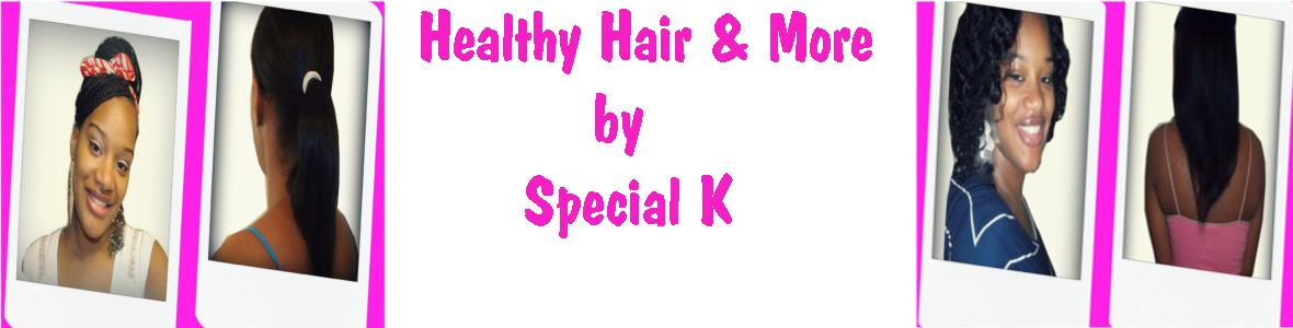 Healthy Hair Care and More By Special K