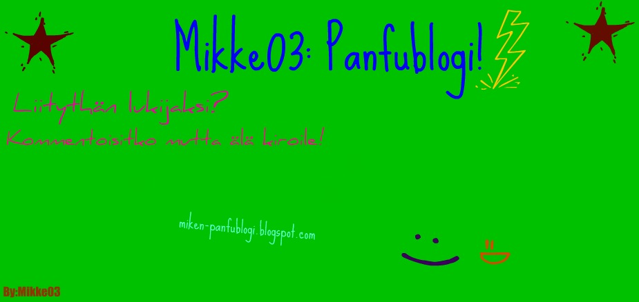 Mikke03 panfu blogi!