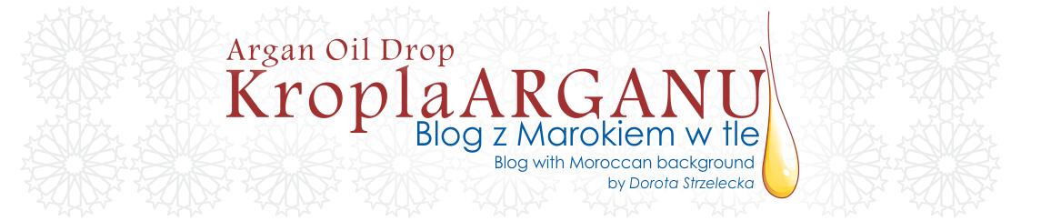Kropla Arganu. Blog z Marokiem w tle