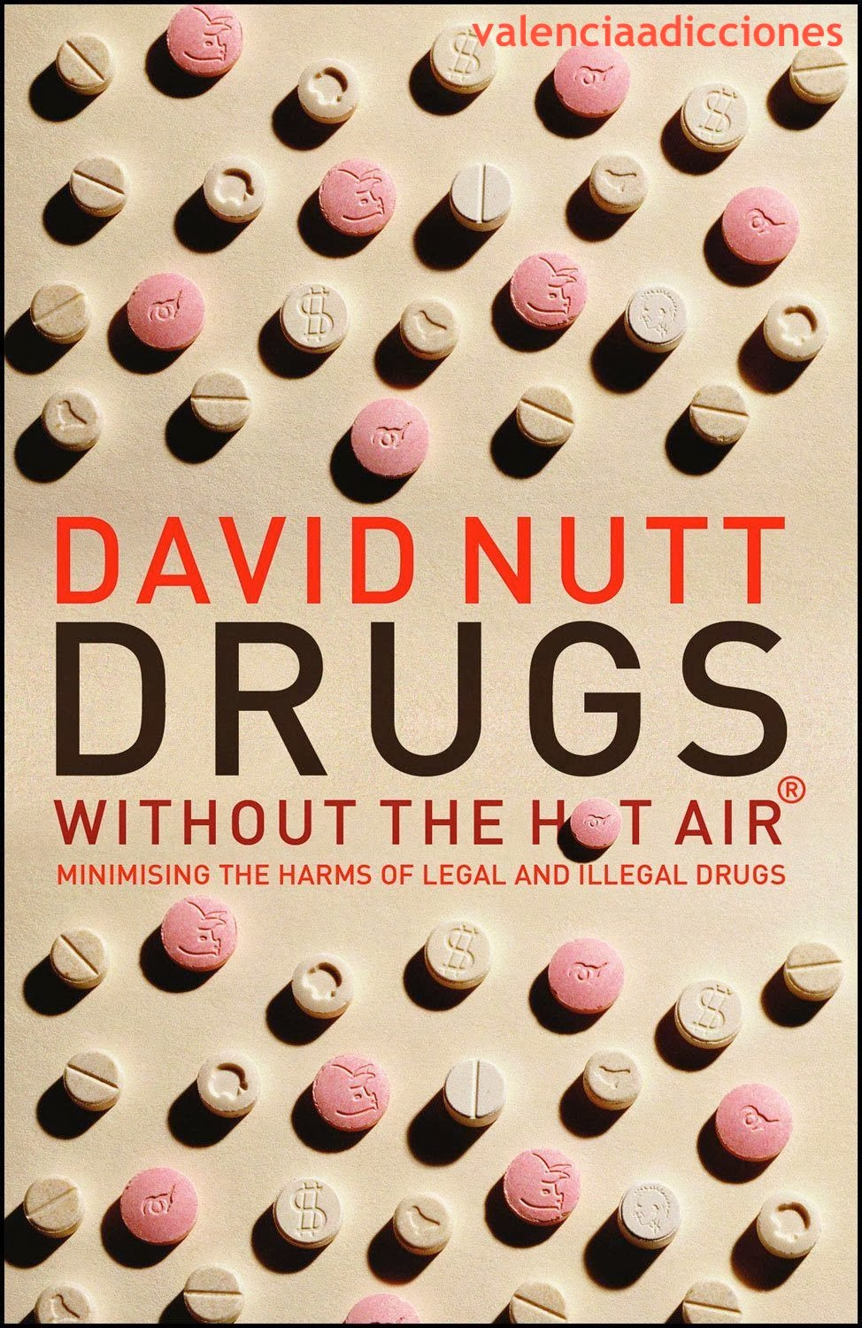 DRUGS WITHOUT THE HOT AIR DAVID NUTT