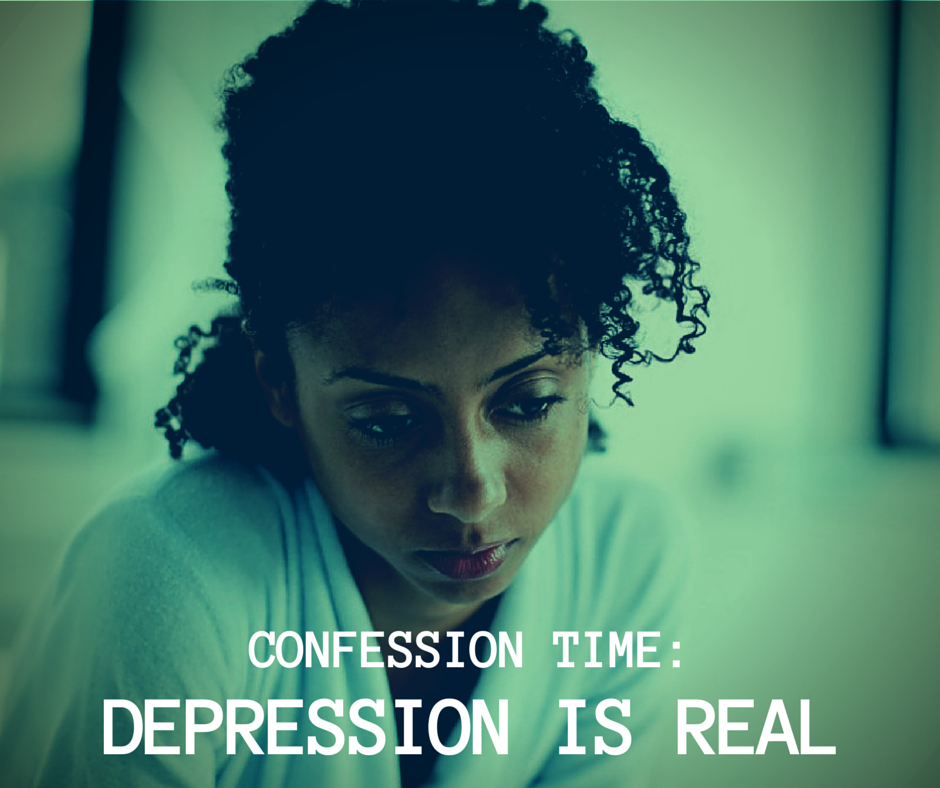 Confession Time: Depression exists among us | Yes, We Rise