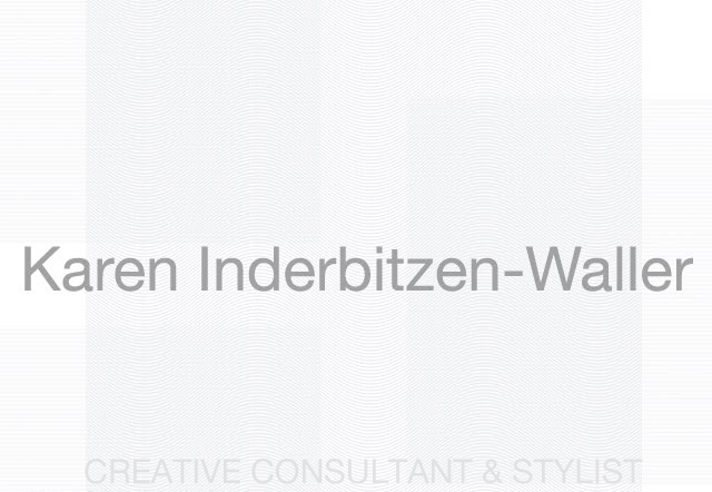 Karen Inderbitzen-Waller                                                         stylist