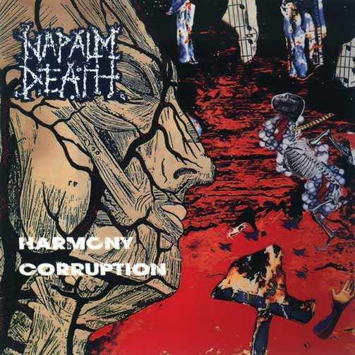 Napalm Death - Harmony Corruption (1990) [EAC-FLAC]