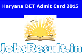 Haryana DET Admit Card 2015