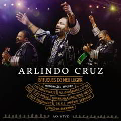 Arlindo Cruz - Batuques Do Meu Lugar Ao Vivo