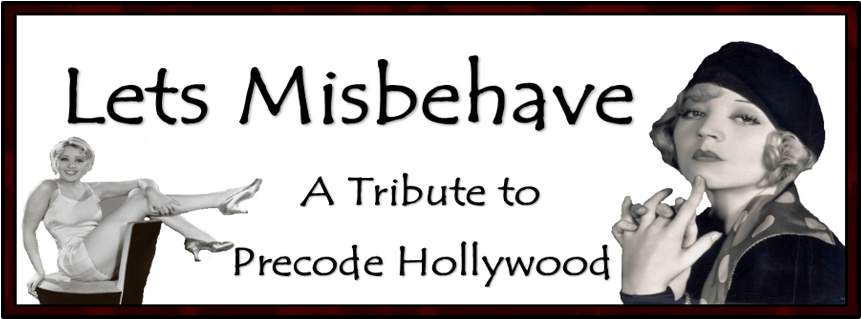 Lets Misbehave: A Tribute to Precode Hollywood