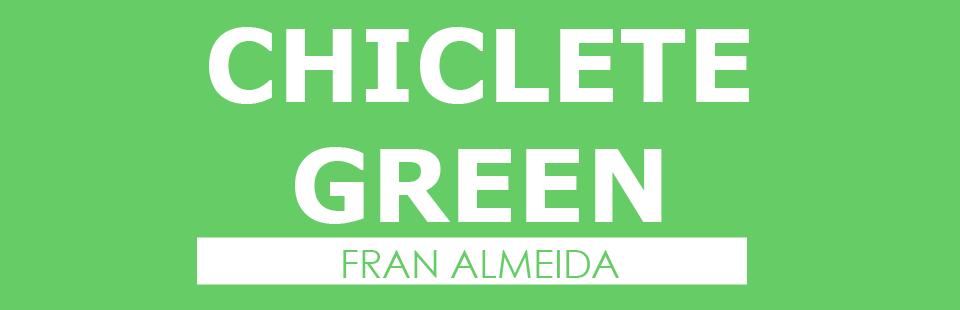 Chiclete Green