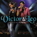 Victor e Leo – Ao Vivo Em Floripa 2012
