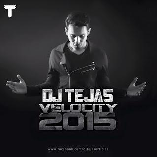 Dj, Tejas, Velocity, 2015