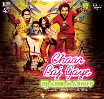 CHAR BAJ GAYE - DJ ABHI MASHUP