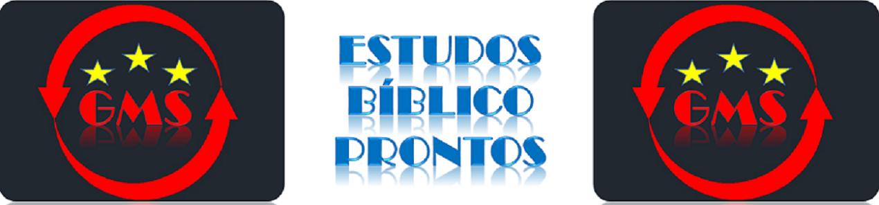 ESTUDOS BÍBLICO PRONTOS