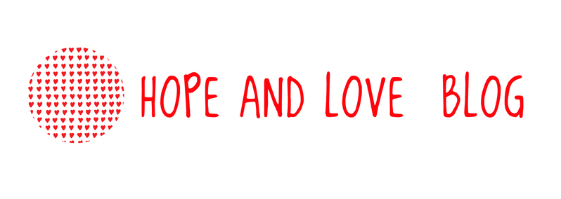 Hope and Love Blog