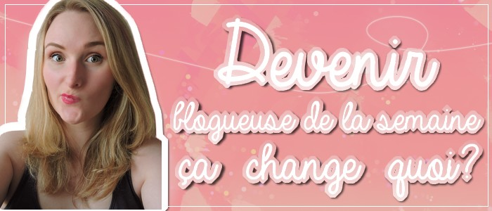 http://grainesdeblogueuses.blogspot.fr/2015/07/devenir-blogueuse-semaine-ca-change-quoi.html