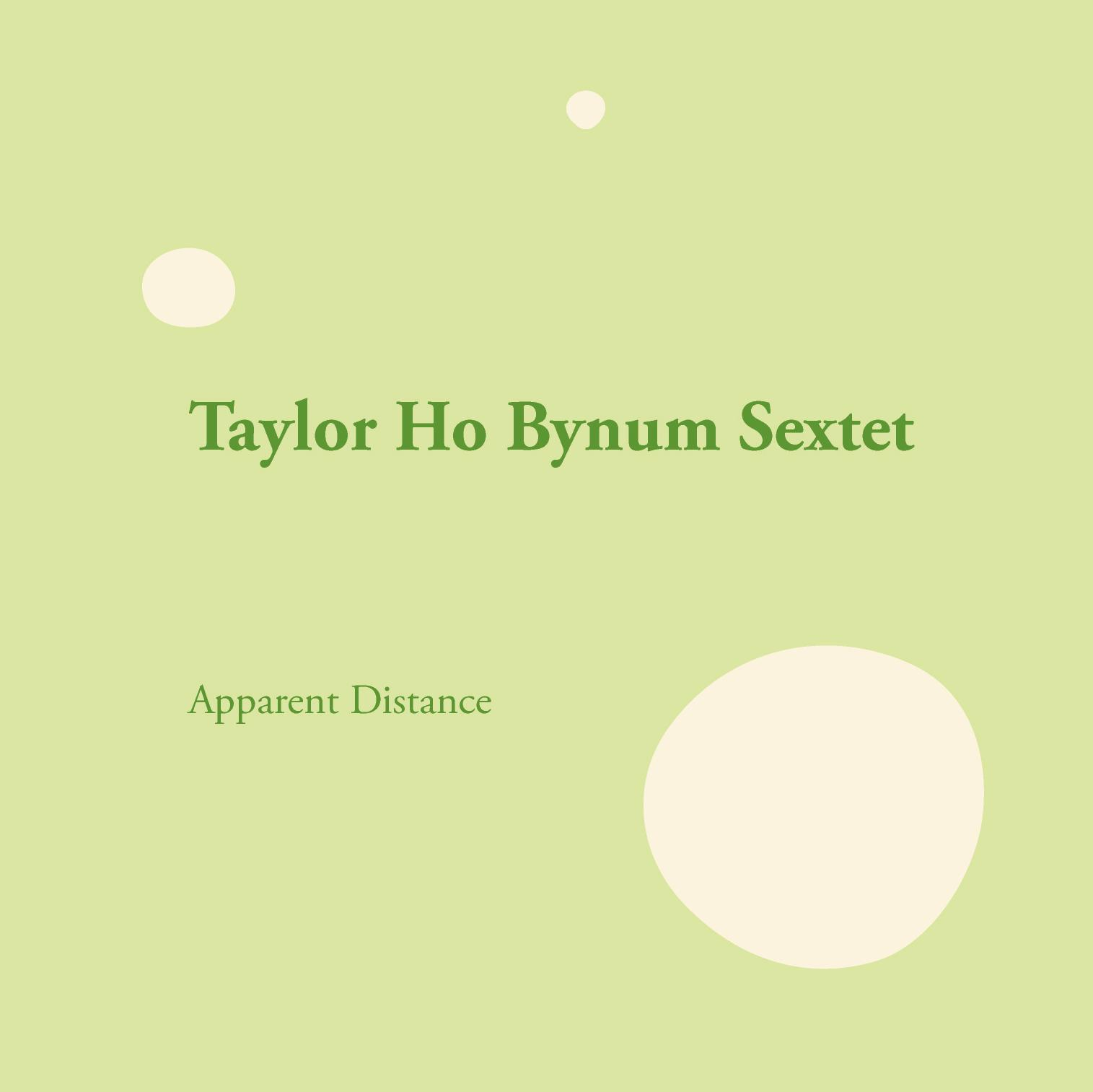 Taylor Ho Bynum, APPARENT DISTANCE (Firehouse 12)