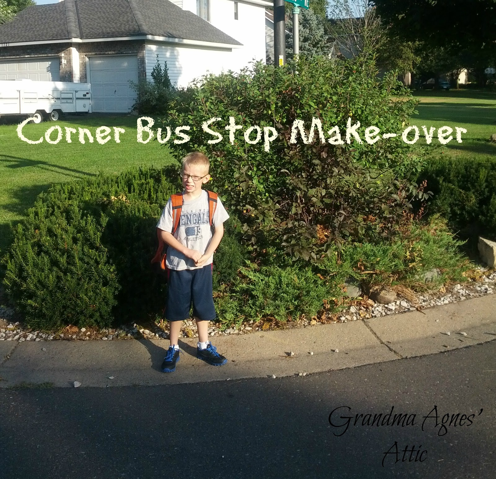 Grandma Agnes' Attic: Kids Bus Stop Landscaping Make-