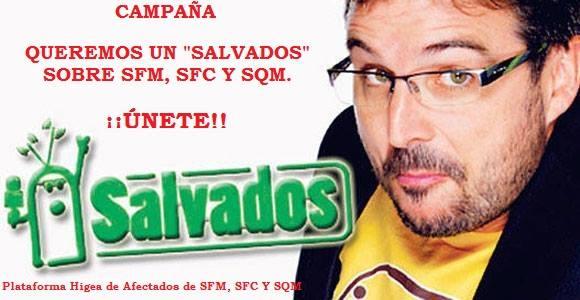 """Queremos un """"SALVADOS"""" sobre SFM, SFC, SQM"""