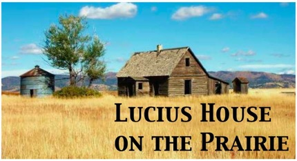 Lucius House On The Prairie