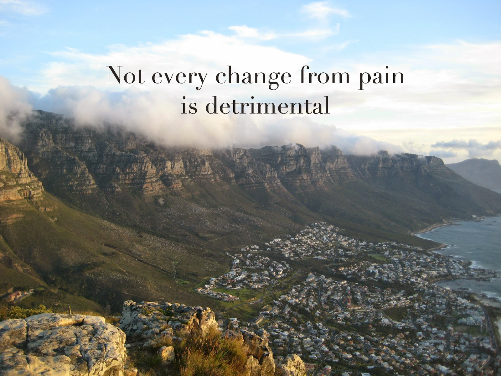 Not every change from pain is detrimental