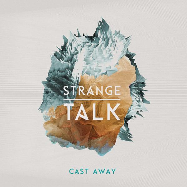 Strange Talk - Cast Away Cover