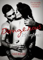 http://lachroniquedespassions.blogspot.fr/2014/12/dangerous-heartbeat-amheliie.html
