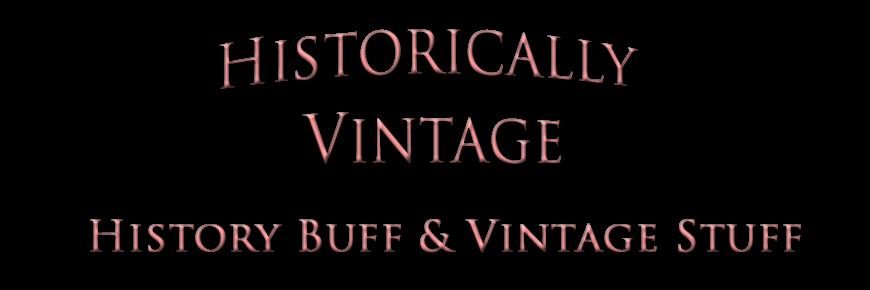 Historically Vintage